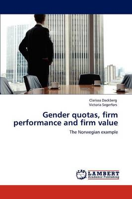 Gender Quotas, Firm Performance and Firm Value (Paperback)