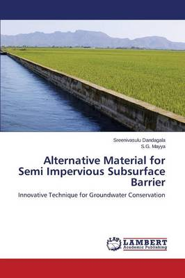 Alternative Material for Semi Impervious Subsurface Barrier (Paperback)