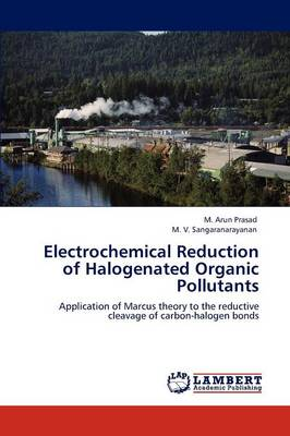 Electrochemical Reduction of Halogenated Organic Pollutants (Paperback)