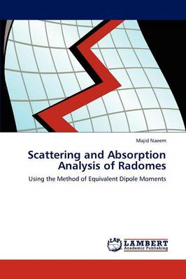 Scattering and Absorption Analysis of Radomes (Paperback)