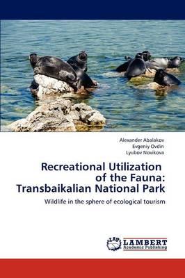 Recreational Utilization of the Fauna: Transbaikalian National Park (Paperback)