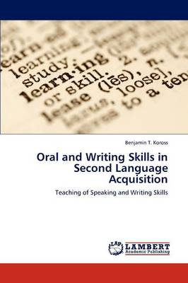 Oral and Writing Skills in Second Language Acquisition (Paperback)