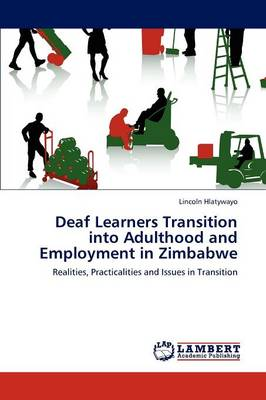 Deaf Learners Transition Into Adulthood and Employment in Zimbabwe (Paperback)