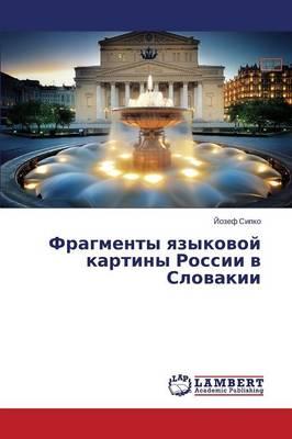 Fragmenty Yazykovoy Kartiny Rossii V Slovakii (Paperback)