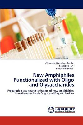 New Amphiphiles Functionalized with Oligo and Olysaccharides (Paperback)