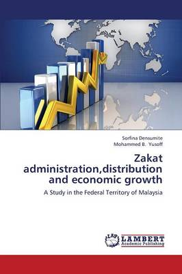 Zakat Administration, Distribution and Economic Growth (Paperback)