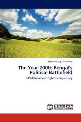 The Year 2000: Bengal's Political Battlefield (Paperback)