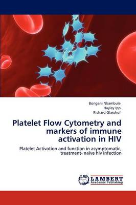 Platelet Flow Cytometry and Markers of Immune Activation in HIV (Paperback)