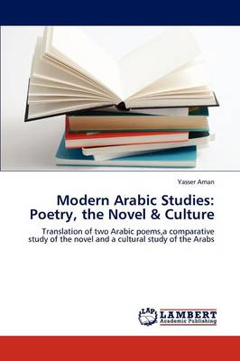 Modern Arabic Studies: Poetry, the Novel & Culture (Paperback)