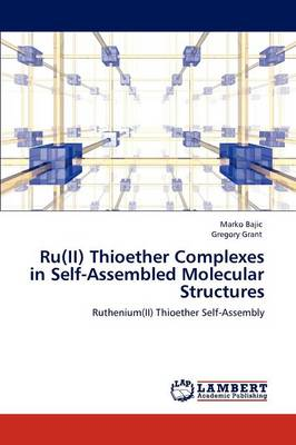Ru(ii) Thioether Complexes in Self-Assembled Molecular Structures (Paperback)