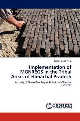 Implementation of Mgnregs in the Tribal Areas of Himachal Pradesh (Paperback)