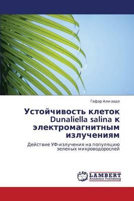 Ustoychivost' Kletok Dunaliella Salina K Elektromagnitnym Izlucheniyam (Paperback)