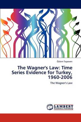 The Wagner's Law: Time Series Evidence for Turkey, 1960-2006 (Paperback)