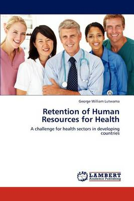 Retention of Human Resources for Health (Paperback)