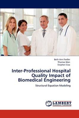 Inter-Professional Hospital Quality Impact of Biomedical Engineering (Paperback)
