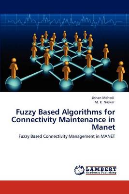 Fuzzy Based Algorithms for Connectivity Maintenance in Manet (Paperback)