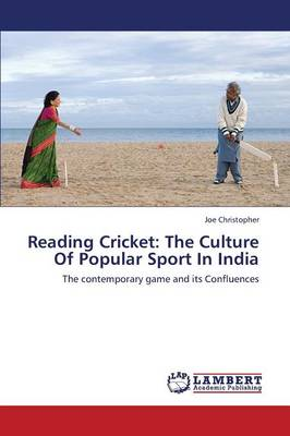 Reading Cricket: The Culture of Popular Sport in India (Paperback)