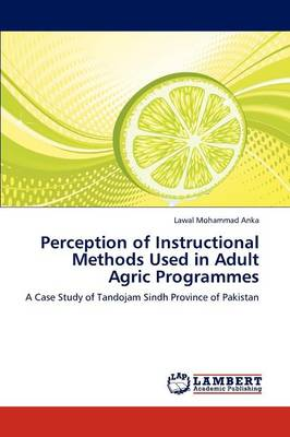 Perception of Instructional Methods Used in Adult Agric Programmes (Paperback)