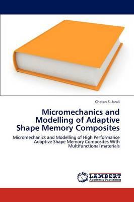 Micromechanics and Modelling of Adaptive Shape Memory Composites (Paperback)