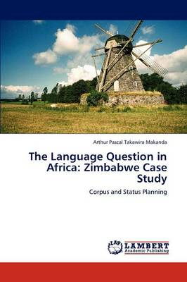 The Language Question in Africa: Zimbabwe Case Study (Paperback)