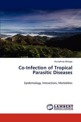 Co-Infection of Tropical Parasitic Diseases (Paperback)