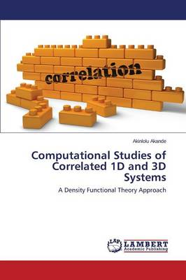 Computational Studies of Correlated 1d and 3D Systems (Paperback)