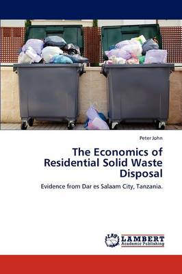 The Economics of Residential Solid Waste Disposal (Paperback)