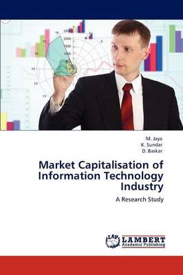 Market Capitalisation of Information Technology Industry (Paperback)