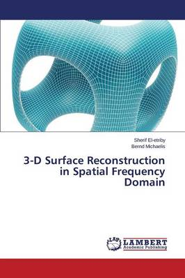 3-D Surface Reconstruction in Spatial Frequency Domain (Paperback)