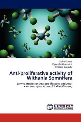 Anti-Proliferative Activity of Withania Somnifera (Paperback)