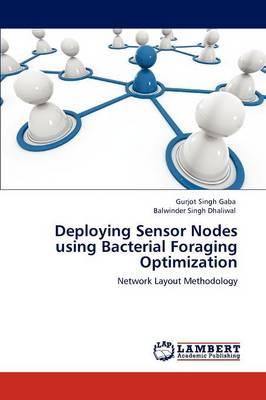 Deploying Sensor Nodes Using Bacterial Foraging Optimization (Paperback)