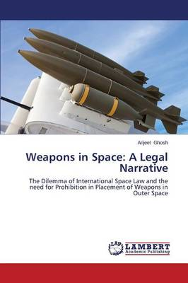 Weapons in Space: A Legal Narrative (Paperback)