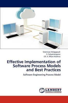 Effective Implementation of Software Process Models and Best Practices (Paperback)