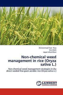 Non-Chemical Weed Management in Rice (Oryza Sativa L.) (Paperback)