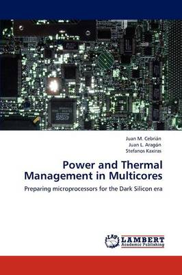 Power and Thermal Management in Multicores (Paperback)