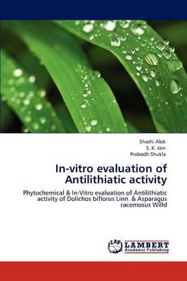 In-Vitro Evaluation of Antilithiatic Activity (Paperback)