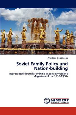 Soviet Family Policy and Nation-Building (Paperback)