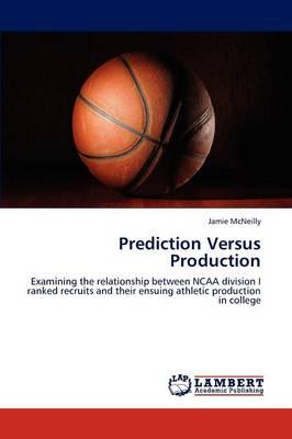 Prediction Versus Production (Paperback)