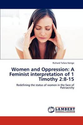 Women and Oppression: A Feminist Interpretation of 1 Timothy 2:8-15 (Paperback)