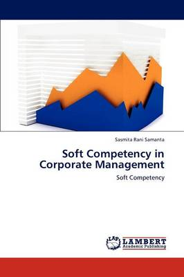 Soft Competency in Corporate Management (Paperback)