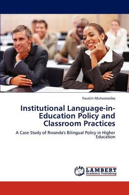 Institutional Language-In-Education Policy and Classroom Practices (Paperback)