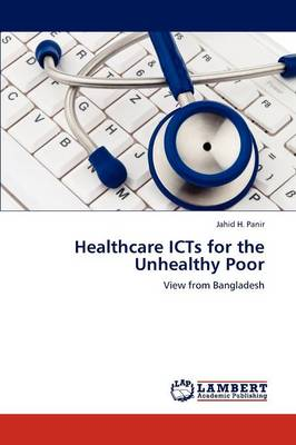 Healthcare Icts for the Unhealthy Poor (Paperback)