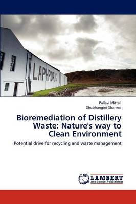 Bioremediation of Distillery Waste: Nature's Way to Clean Environment (Paperback)