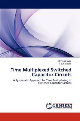 Time Multiplexed Switched Capacitor Circuits (Paperback)