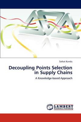 Decoupling Points Selection in Supply Chains (Paperback)