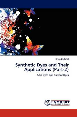 Synthetic Dyes and Their Applications (Part-2) (Paperback)