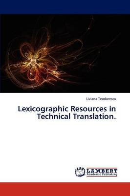 Lexicographic Resources in Technical Translation. (Paperback)