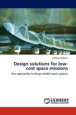Design Solutions for Low-Cost Space Missions (Paperback)