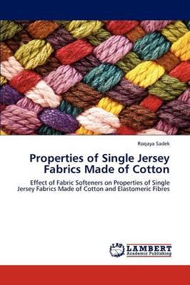 Properties of Single Jersey Fabrics Made of Cotton (Paperback)