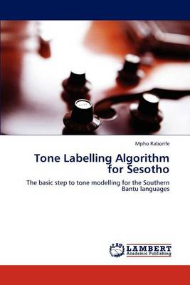 Tone Labelling Algorithm for Sesotho (Paperback)